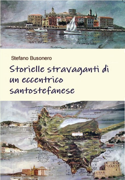Storielle stravaganti di un eccentrico santostefanese